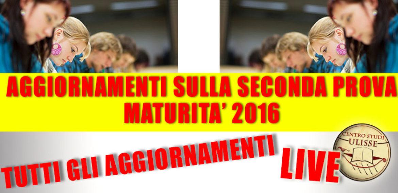 TUTTI GLI AGGIORNAMENTI LIVE! SECONDA PROVA MATURITÀ 2016