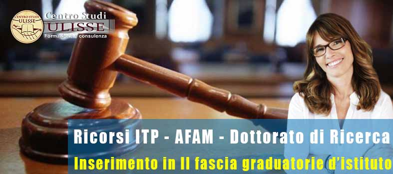 RICORSO ITP – AFAM – DOTTORI DI RICERCA PER INSERIMENTO GRADUATORIE DI ISTITUTO II FASCIA
