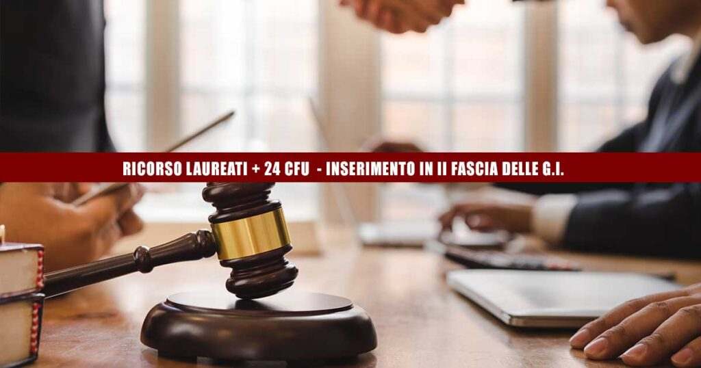 RICORSO GDL II FASCIA: LAUREA + 24 CFU