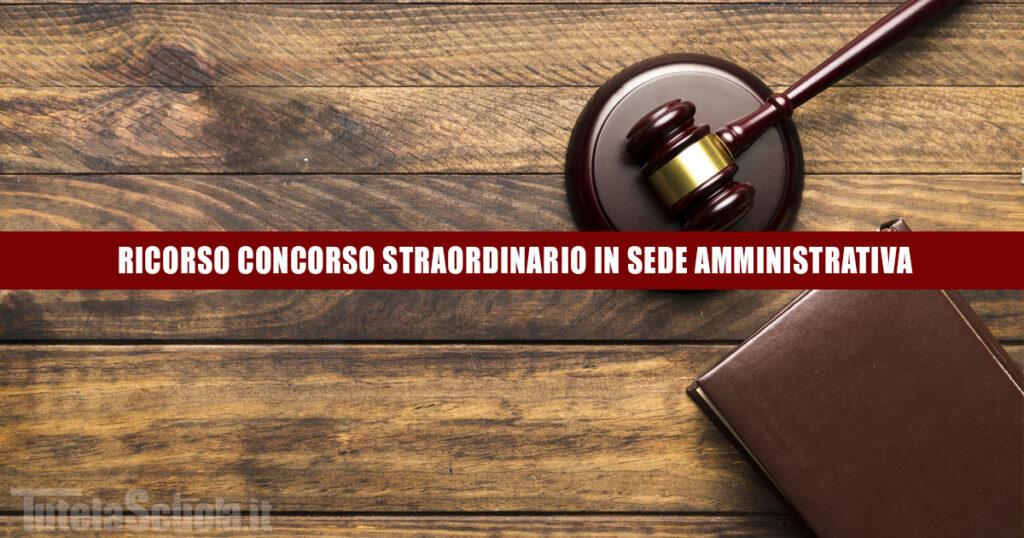 RICORSO CONCORSO STRAORDINARIO IN SEDE AMMINISTRATIVA